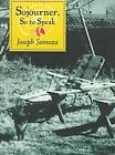 Sojourner So to Speak by Somoza (Hardback, 1997)