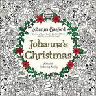Johanna's Christmas: A Festive Coloring Book for Adults by Johanna Basford (Paperback / softback, 2016)