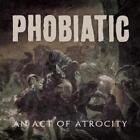 An Act Of Atrocity von Phobiatic (2012)