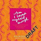 When I Loved Myself Enough by Kim McMillen, Alison McMillen (Paperback, 2014)