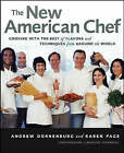 The New American Chef: Cooking with the Best of Flavors and Techniques from Around the World by Karen Page, Andrew Dornenburg (Hardback, 2003)