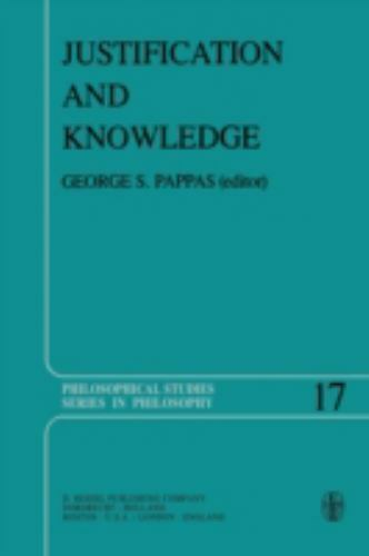 Justification And Knowledge: New Studies In Epistemology (philosophical Studi...