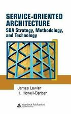 Service-Oriented Architecture : SOA Strategy, Methodology, and Technology by...