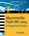 Macromedia Flash MX 2004: A Beginner's Guide by Brian Underdahl (Paperback, 2003)