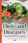 Diets & Diseases: Causes & Prevention by Nova Science Publishers Inc (Hardback, 2016)