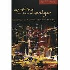 Writing at the Edge: Narrative and Writing Process Theory by Jeff Park (Paperback, 2005)