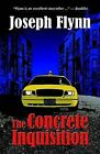 The Concrete Inquisition by Joseph Flynn (Paperback / softback, 2004)