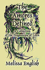 The Amores Defined: A Collection of the Progression of Love by Melissa English (Paperback / softback, 2011)