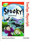 Oxford Reading Tree: Level 13: Treetops Playscripts: Spooky! by Michaela Morgan (Paperback, 1998)