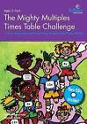 The Mighty Multiples Times Table Challenge: A Fun, Interactive and Fresh Way to Learn the Times Tables by Hannah Smart, Hannah Allum (Mixed media product, 2012)