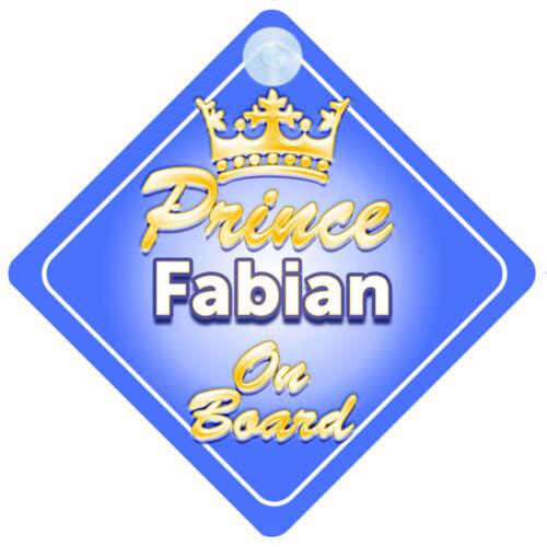 Crown Prince Fabian On Board Personalised Baby Boy Car Sign