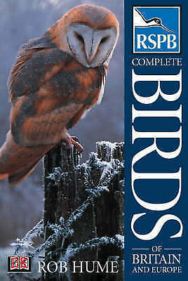 RSPB Complete Birds of Britain and Europe by Rob Hume (Hardback, 2002)