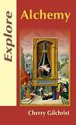 Explore Alchemy by Cherry Gilchrist (Paperback, 2007)