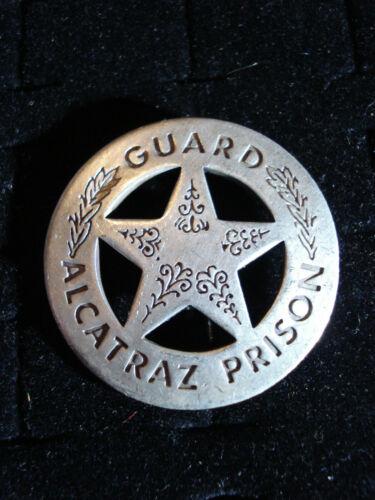 Alcatraz Prison Guard Old Western silver badge 63