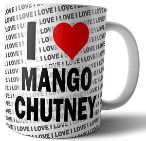 I-Love-Mango-Chutney-Te-Caffe-Mug-Tazza-Compleanno-Natale-Regalo