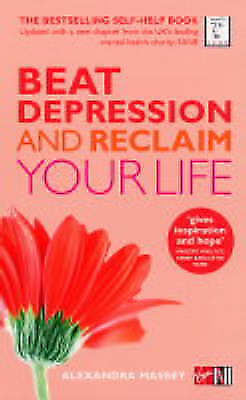 Beat Depression and Reclaim Your Life by Alexandra Massey (Paperback, 2005)