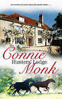 Hunter's Lodge by Connie Monk (Hardback, 2008)