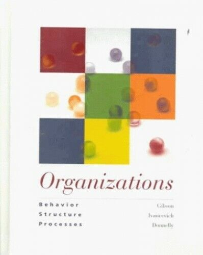 Organizations: Behavior, Structure, Processes by Donnelly, James H. Hardback The