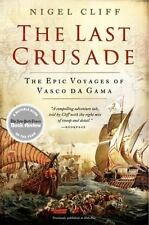 The Last Crusade: The Epic Voyages of Vasco da Gama by Cliff, Nigel