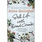 Still Life with Bread Crumbs by Anna Quindlen (Hardback, 2014)
