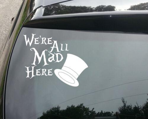 Wonderland All Mad Here Funny Car//Window JDM VW EURO Vinyl Decal Sticker