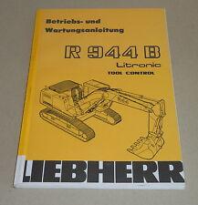Betriebsanleitung und Wartungsanleitung Liebherr Bagger R 944 B Litronic, 2004