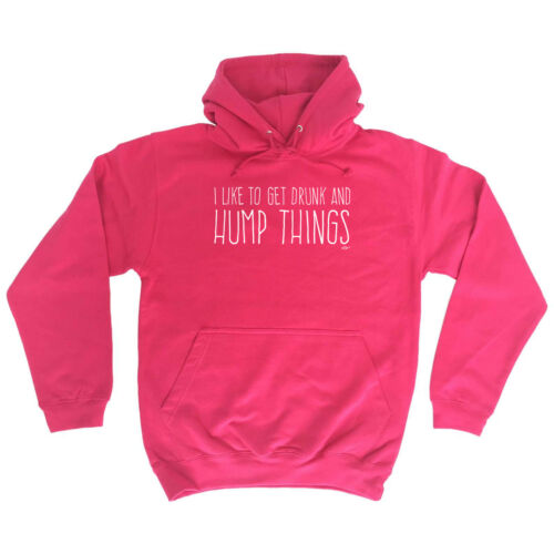 Funny Novelty Hoodie Hoody hooded Top I Like To Get Drunk And Hump Things
