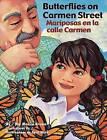 Butterflies on Carmen Street/Mariposas En La Calle Carmen by Monica Brown (Hardback, 2007)