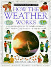 How the Weather Works by Michael Allaby (Hardback, 1995)