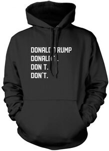 Don/'t  American Election President US Unisex Hoodie Donald Trump