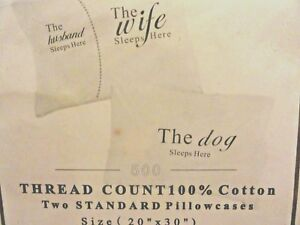2-new-pillow-cases-THE-WIFE-THE-HUSBAND-amp-the-DOG-Sleeps-Here-500-TC-Fun-Novelty