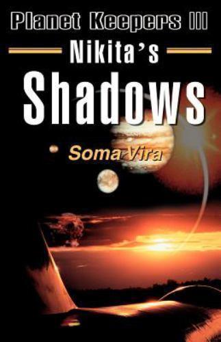 Planet Keepers: Nikita's Shadows Vol. 3 by Soma Vira (2000, Paperback)