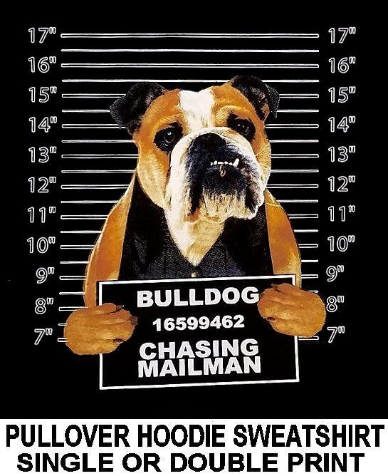 VERY COOL BULLDOG MUG SHOT FUNNY NAUGHTY BAD DOG PULLOVER HOODIE SWEATSHIRT 776