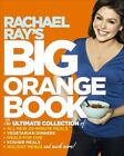 Rachael Ray's Big Orange Book : Her Biggest Ever Collection of All-New 30-Minute Meals Plus Kosher Meals, Meals for One, Veggie Dinners, Holiday Favorites, and Much More! by Rachael Ray (2008, Paperback)