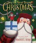 'Twas the Night Before Christmas by Daniel Kirk (Hardback, 2015)