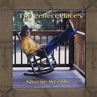 The Perfect Place * by Shayne Weems (CD, Jan-2003, CD Baby (distributor))