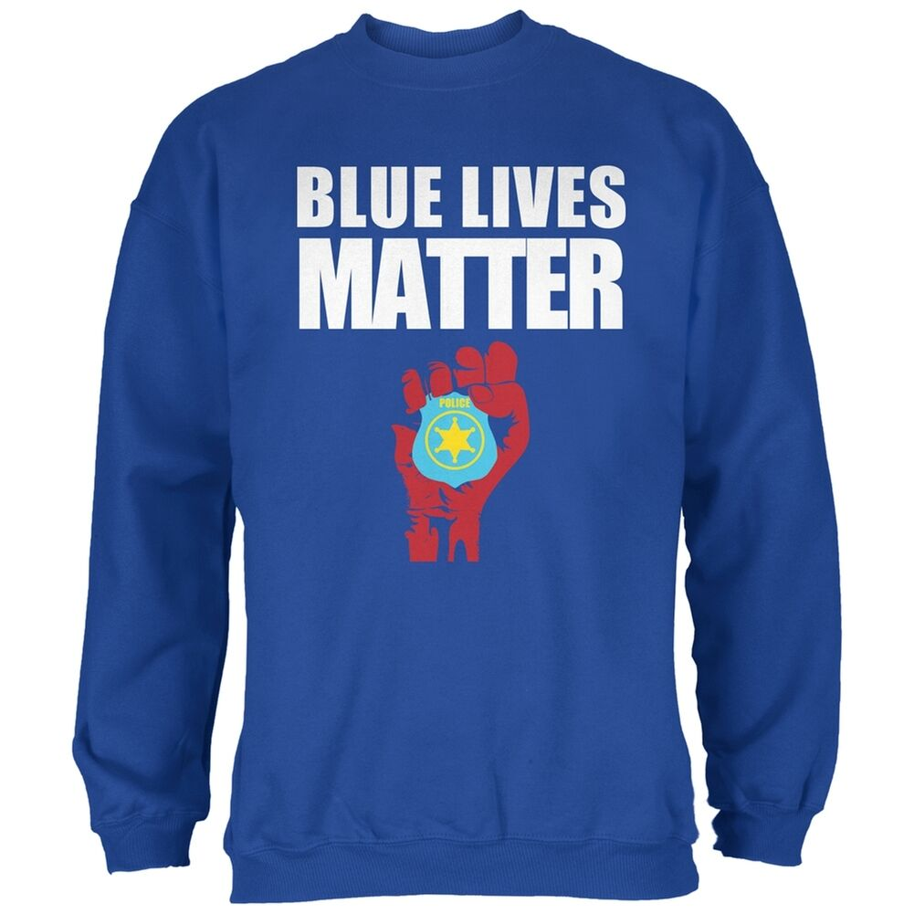 Blau Lives Matter Fist Royal Adult Sweatshirt