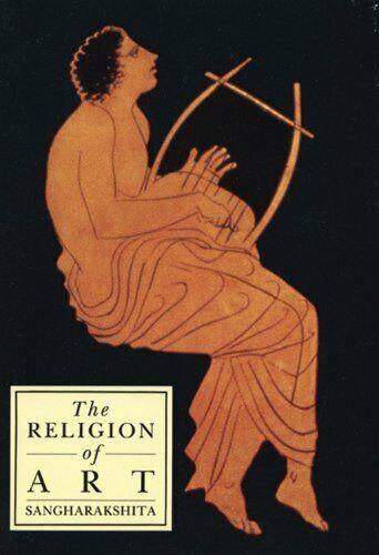 The Religion of Art by Sangharakshita, Bikshu Paperback Book The Fast Free