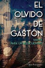 El Olvido de Gastón : Magia para un Reencuentro by Andres Peralta (2014,...
