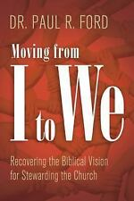 (New) Moving from I to We Recovering Biblical Vision for Stewarding the Church