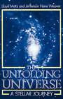 The Unfolding Universe: A Stellar Journey by Lloyd Motz, Jefferson Hane Weaver (Paperback, 2003)