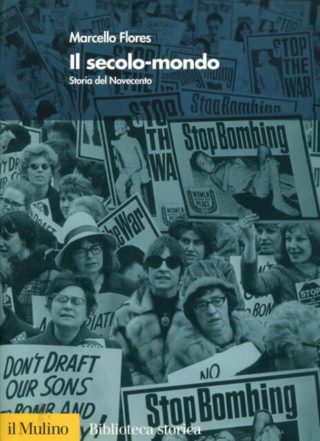 FLORES, Marcello. Il secolo-mondo. Storia del Novecento. Il Mulino, 2002