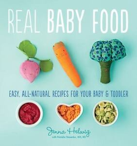 Real baby food easy all natural recipes for your baby and toddler real baby food easy all natural recipes for your baby and toddler by jenna helwig 2015 paperback forumfinder Image collections