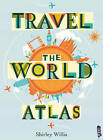 Travel the World Atlas by Shirley Willis (Paperback, 2015)