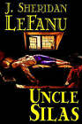 Uncle Silas by J.Sheridan Lefanu, Fiction: Mystery & Detective, Classics, Literary by J Sheridan Lefanu (Paperback / softback, 2003)