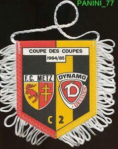 PETIT-FANION-10-9-CM-FC-METZ-Vs-DYNAMO-DRESDEN-GDR-CUP-WINNERS-CUP1985-RARE