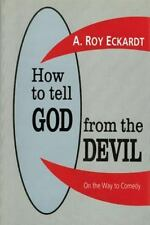 How to Tell God from the Devil by A. Roy Eckardt (1995, Hardcover)