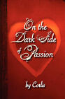 On the Dark Side of Passion by Corlis Martin (Paperback / softback, 2008)