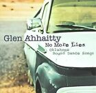 No More Lies: Oklahoma Round Dance Songs * by Glen Ahhaitty (CD, Jul-2010, Distribution 13)