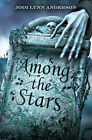 Among the Stars by Jodi Lynn Anderson (Paperback, 2007)